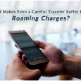 What Makes Even A Careful Traveler Suffer Huge Roaming Charges