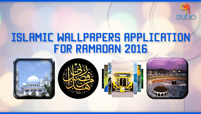 Islamic Wallpapers Application For Ramadan 2016